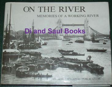 On The River - Memories of a Working River, edited by Pam Schweitzer and Charles Wegner